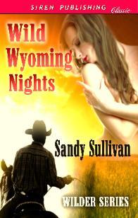 Wild Wyoming Nights by Sandy Sullivan
